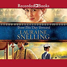 From This Day Forward: Song of Blessing, Book 4 Audiobook by Lauraine Snelling Narrated by Stina Nielsen