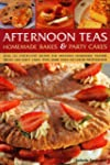 Afternoon Teas: Homemade Bakes and Pa...