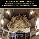 Michael Harris Great European Organs 75/ The Organ of St.Peter's Church, Wandersleben, Germany