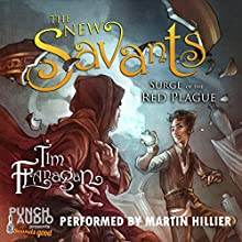 The New Savants: Surge of the Red Plague: Book 1 Audiobook by Tim Flanagan Narrated by Martin Hillier,  Punch Audio