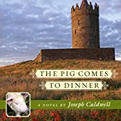 The Pig Comes to Dinner   Joseph Caldwell