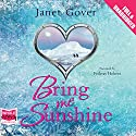 Bring Me Sunshine Audiobook by Janet Gover Narrated by Federay Holmes