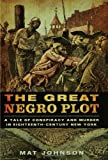 The Great Negro Plot: A Tale of Conspiracy and Murder in Eighteenth-Century New York (1582340994) by McDonald, Erroll