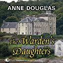 The Warden's Daughters Audiobook by Anne Douglas Narrated by Lesley Mackie