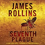 The Seventh Plague: Sigma Force Novels, Book 12 | James Rollins