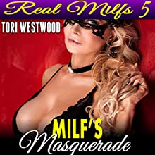 MILF's Masquerade: Real MILFs 5 Audiobook by Tori Westwood Narrated by Leigh Greene