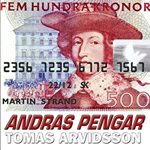 Andras pengar [Others' Money] | [Tomas Arvidsson]