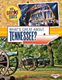 Whats Great about Tennessee? (Our Great States)