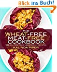 The Wheat-Free Meat-Free Cookbook: 10...