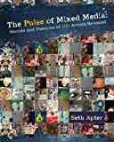 img - for The Pulse of Mixed Media: Secrets and Passions of 100 Artists Revealed book / textbook / text book