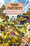 Imagenes En Accion/ Moving Pictures (Discworld) (Spanish Edition) (849759763X) by Terry Pratchett
