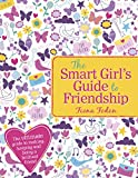The Smart Girl's Guide to Friendship