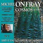 Cosmos : Le temps (Brève encyclopédie du monde 1.1) | Michel Onfray