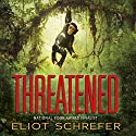 Threatened Audiobook by Eliot Schrefer Narrated by Christopher Bonwell