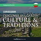 Learn Bulgarian: Discover Bulgarian Culture & Traditions Vortrag von  Innovative Language Learning LLC Gesprochen von:  BulgarianPod101.com