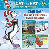 Chill Out! The Cat's Wintertime Ebook Collection (Dr. Seuss/Cat in the Hat) (Deluxe Pictureback)