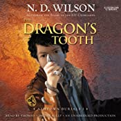 The Dragon's Tooth: Ashtown Burials, Book 1 | [N. D. Wilson]