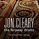 The Faraway Drums Audiobook by Jon Cleary Narrated by Michael Healy