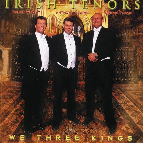 We Three Kings by Anthony Kearns,&#32;Ronan Tynan and Finbar Wright