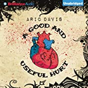 A Good and Useful Hurt | [Aric Davis]