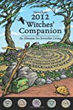 img - for Llewellyn's 2012 Witches' Companion: An Almanac for Everyday Living (Annuals - Witches' Companion) book / textbook / text book