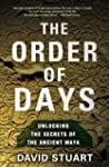 The Order of Days: The Maya World and...