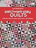 img - for Patchwork-Play Quilts: Make the Most of Scraps, Spare Parts, and Leftovers book / textbook / text book