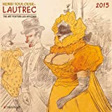 Henri Toulouse-Lautrec. The Art Posters 2015. Fine Arts
