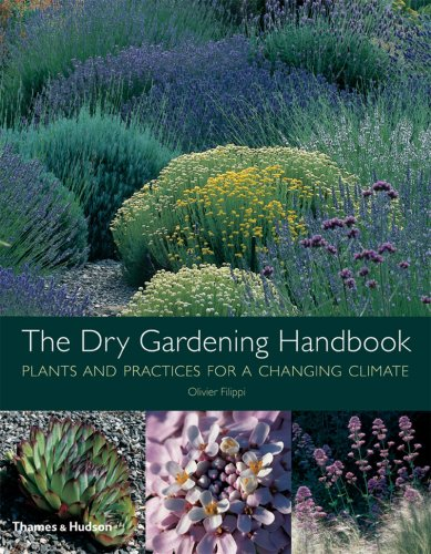 The Dry Gardening Handbook Plants and Practices for a