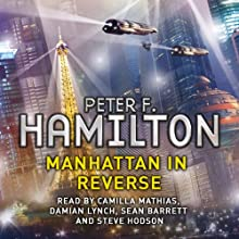 Manhattan in Reverse: The Complete Collection Audiobook by Peter F Hamilton Narrated by Sean Barrett, Camilla Mathias, Damian Lynch, Steve Hodson
