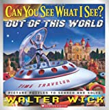 Walter Wick Out of This World (Can You See What I See?)