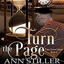 Turn the Page: A Time Travel Series, Book 1 Audiobook by Ann Stiller Narrated by Laura Copland