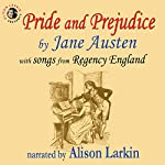 Pride and Prejudice, with Songs from Regency England | Jane Austen
