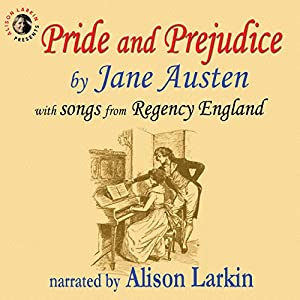Pride and Prejudice, with Songs from Regency England Audiobook