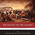 The Greatest Battles in History: The Battle of the Alamo Audiobook by  Charles River Editors Narrated by Greg Walston