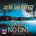 Trust No One Hörbuch von Jayne Ann Krentz Gesprochen von: Amanda Leigh Cobb