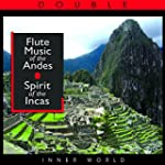 Flute Music Of The Andes: Spirit Of T...