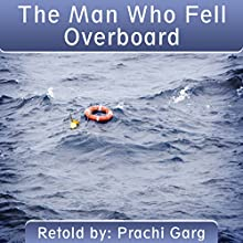 The Man Who Fell Overboard Audiobook by Prachi Garg Narrated by Nigel Barks Field