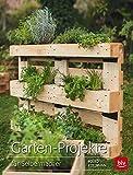 Garten-Projekte: f�r Selbermacher
