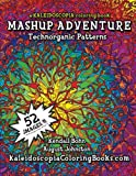 img - for MASHUP Adventure: A Kaleidoscopia Coloring Book: Technorganic Patterns book / textbook / text book
