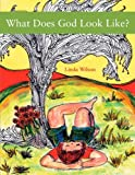 What Does God Look Like? (1462402682) by Wilson, Linda