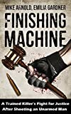 img - for Finishing Machine: A Trained Killer's Fight for Justice After Shooting an Unarmed Man (Versus True Crime Case Files Book 1) book / textbook / text book
