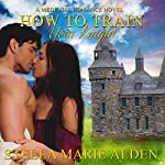 How to Train Your Knight: A Medieval Romance Novel | Stella Marie Alden