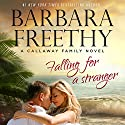 Falling for a Stranger: The Callaways, Book 3 Audiobook by Barbara Freethy Narrated by Shannon McManus