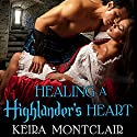 Healing a Highlander's Heart: Clan Grant, Book 2 Audiobook by Keira Montclair Narrated by Antony Ferguson