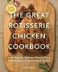 The Great Rotisserie Chicken Cookbook...