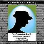 Eiskalt erwischt (Dr. Cornelius Stahl - Mörderische Abgründe 16) | Marc Freund