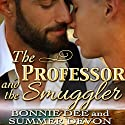 The Professor and the Smuggler Audiobook by Bonnie Dee, Summer Devon Narrated by Patrick Eastham
