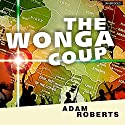 The Wonga Coup: Guns, Thugs, and the Steely Determination to Create Mayhem Audiobook by Adam Roberts Narrated by Simon Vance