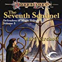 The Seventh Sentinel: Dragonlance: Defenders of Magic, Book 3 Audiobook by Mary Kirchoff Narrated by J. P. Linton